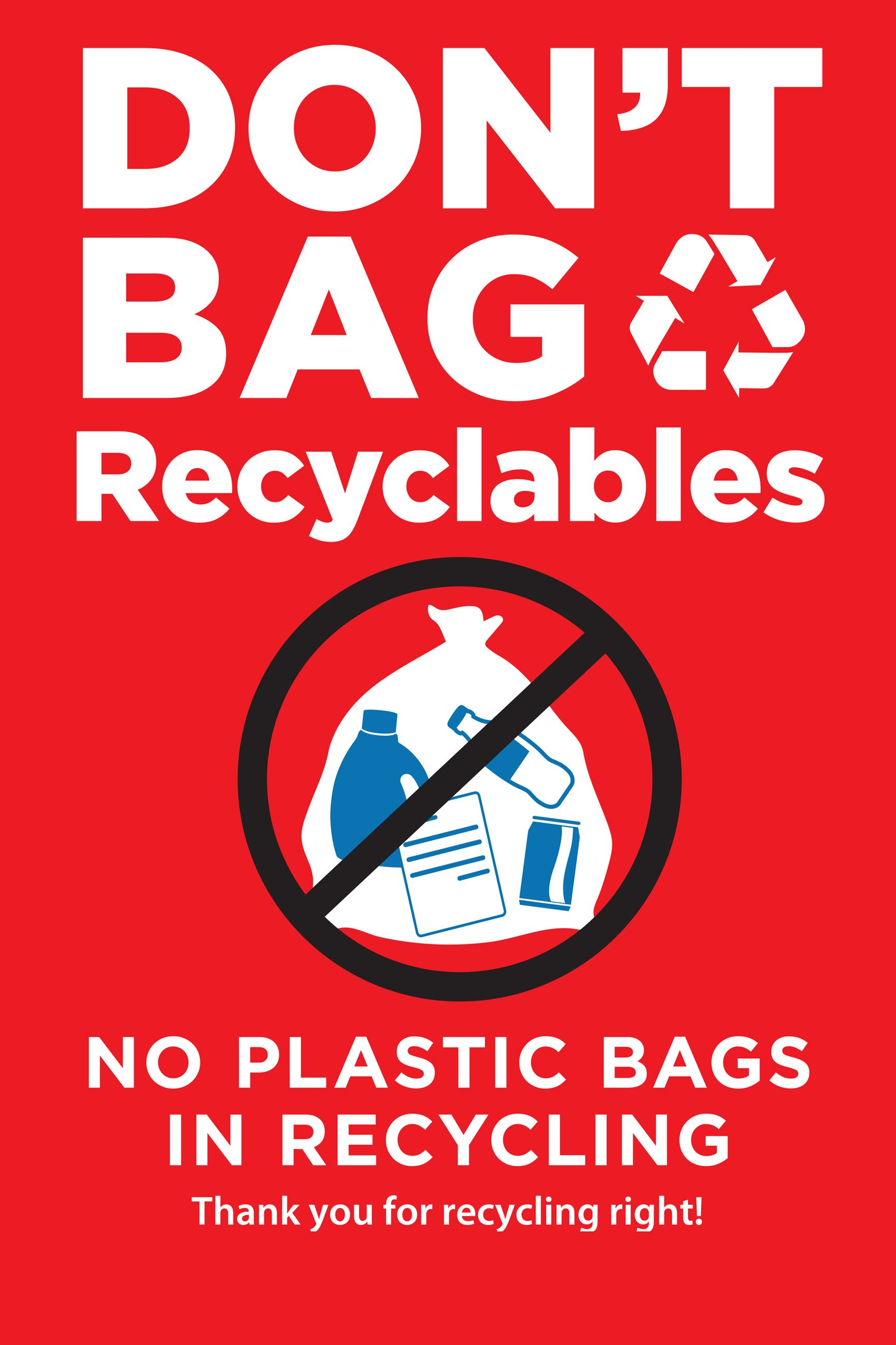 Do not place recyclables in plastic bags logo